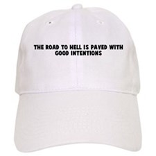 The road to hell is paved wit Baseball Cap