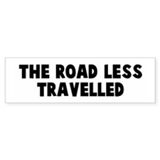 The road less travelled Bumper Bumper Sticker