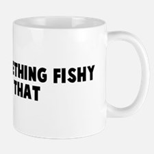 There is something fishy abou Mug