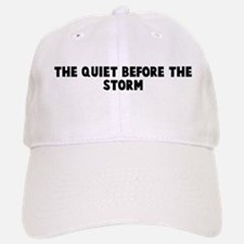 The quiet before the storm Baseball Baseball Cap