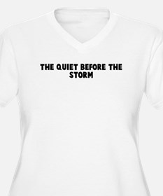 The quiet before the storm T-Shirt