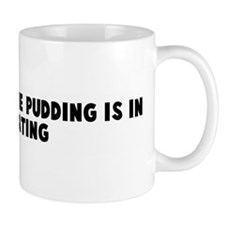 The proof of the pudding is i Small Mug