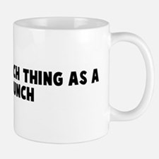 There is no such thing as a f Mug