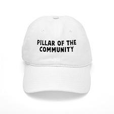Pillar of the community Baseball Cap