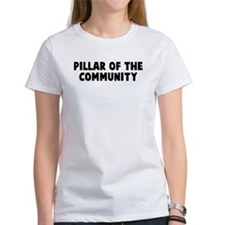 Pillar of the community Tee