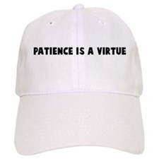Patience is a virtue Baseball Cap