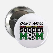 Don't Mess with This Soccer Mom Button