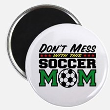 Don't Mess with This Soccer Mom Magnet