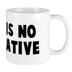 There is no alternative Mug