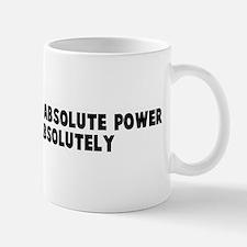 Power corrupts absolute power Mug