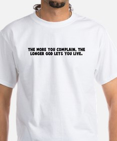 The more you complain the lon Shirt