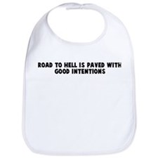 Road to hell is paved with go Bib
