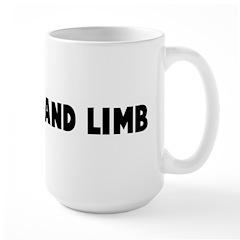 Risk life and limb Large Mug
