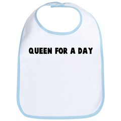 Queen for a day Bib