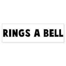 Rings a bell Bumper Bumper Sticker