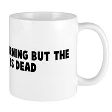 The wheel is turning but the  Mug