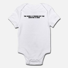 The wheel is turning but the  Infant Bodysuit