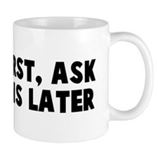 Shoot first ask questions lat Small Mug