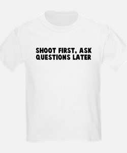 Shoot first ask questions lat T-Shirt