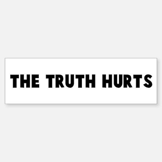 The truth hurts Bumper Bumper Bumper Sticker
