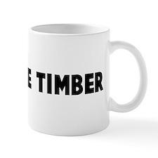 Shiver me timber Mug