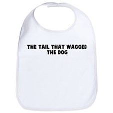 The tail that wagged the dog Bib