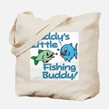 DADDY'S LITTLE FISHING BUDDY! Tote Bag