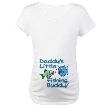 DADDY'S LITTLE FISHING BUDDY! Maternity T-Shirt