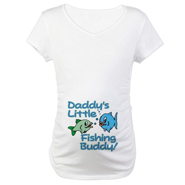 Daddy 39 s little fishing buddy maternity t shirt daddy 39 s for Nd fishing buddy