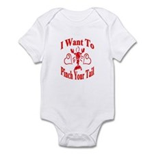 Want To Pinch Yor Tail Infant Bodysuit