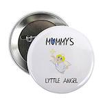 MOMMY'S LYTTLE ANGEL Button