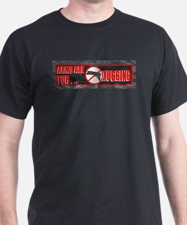 Arms Are for... Hugging T-Shirt
