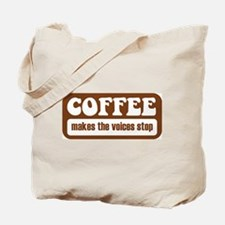 Coffee Makes The Voices Stop Tote Bag