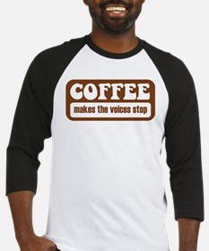 Coffee Makes The Voices Stop Baseball Jersey