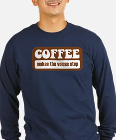 Coffee Makes The Voices Stop T
