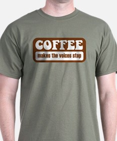 Coffee Makes The Voices Stop T-Shirt
