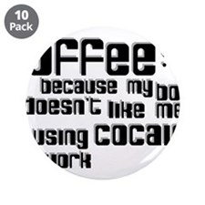 """coffee not cocaine 3.5"""" Button (10 pack)"""