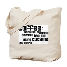 coffee not cocaine Tote Bag