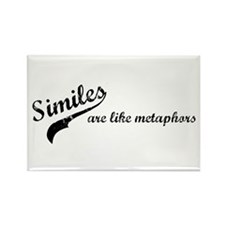Similes Are Like Metaphors Rectangle Magnet