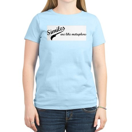 Similes Are Like Metaphors Women's Light T-Shirt