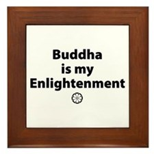 Buddha is my Enlightenment Framed Tile