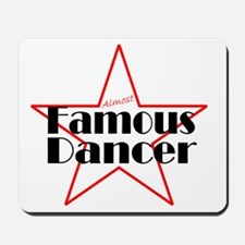 Almost Famous Dancer Mousepad