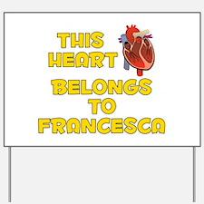 This Heart: Francesca (A) Yard Sign
