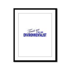 Trust Me I'm an Environmental Framed Panel Print