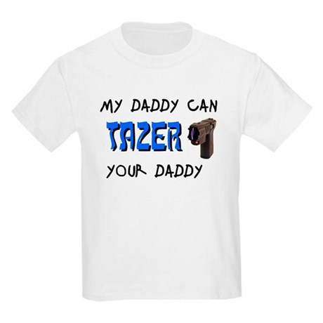 Tazer your Daddy Kids Light T-Shirt