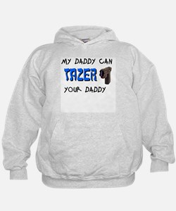 Tazer your Daddy Hoodie