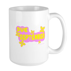 DUE IN SEPTEMBER Mug