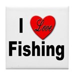 I Love Fishing for Fishing Fans Tile Coaster