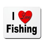 I Love Fishing for Fishing Fans Mousepad