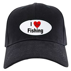 I Love Fishing for Fishing Fans Baseball Hat